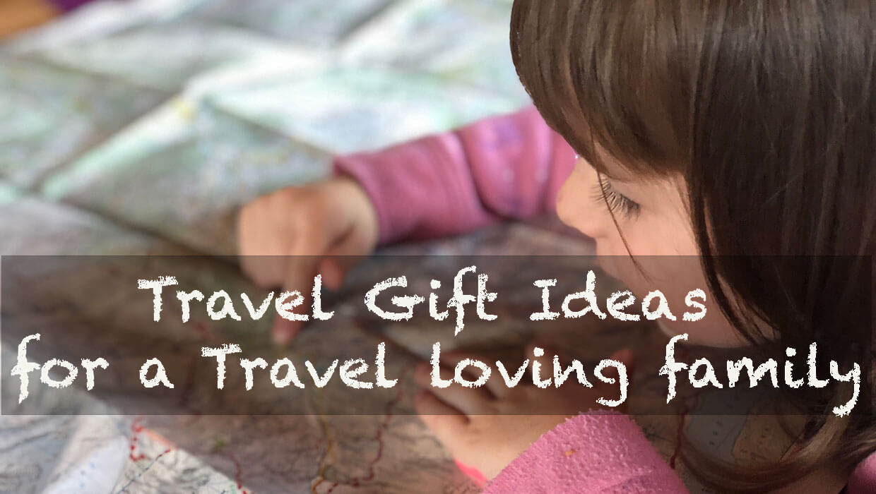 Travel Gift ideas for a travel loving family